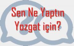 Sen Ne Yaptın Yozgat'a?